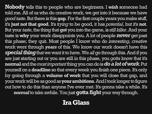 Ira Glass on Being a Beginner