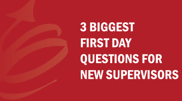 FAQ Series: Three Biggest Questions for New Supervisors to Ask on their First Day