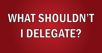 Kevin talks about what you should and should not delegate in this video from Bud to Boss.