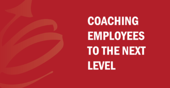 Coaching Employees to the Next Level