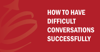 How to Have Difficult Conversations Successfully
