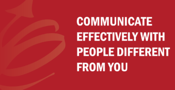 Communicate Effectively with People Different From You