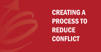 Creating a Process to Reduce Conflict